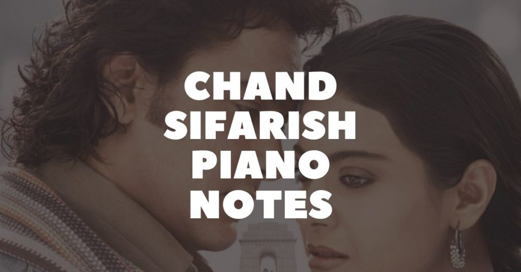 Chand Sifarish Piano Notes