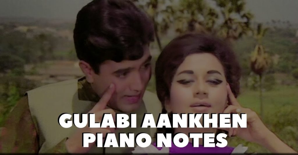 Gulabi Aankhen Piano Notes