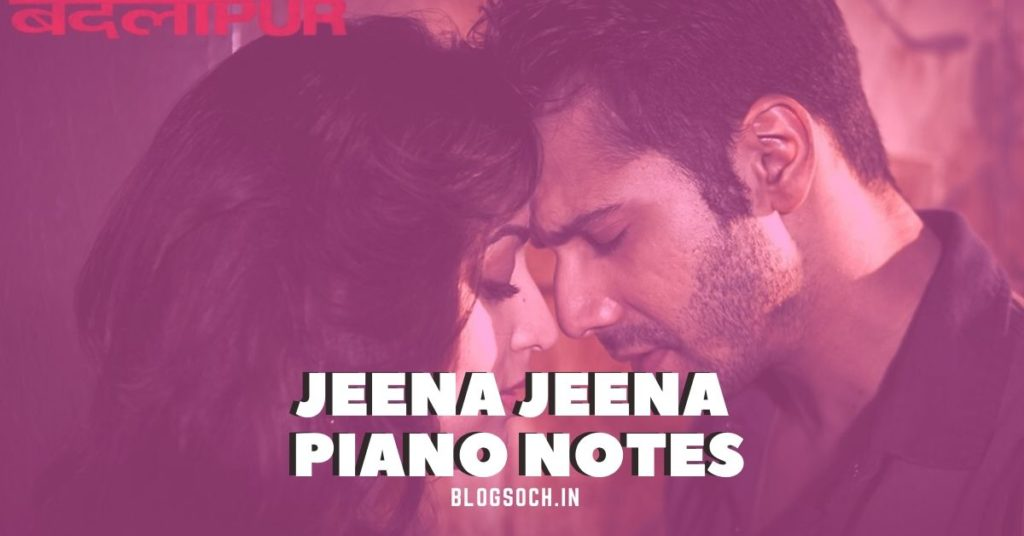 Jeena Jeena Piano Notes