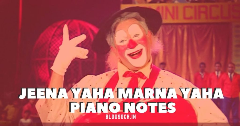 Jeena Yaha Marna Yaha Piano Notes