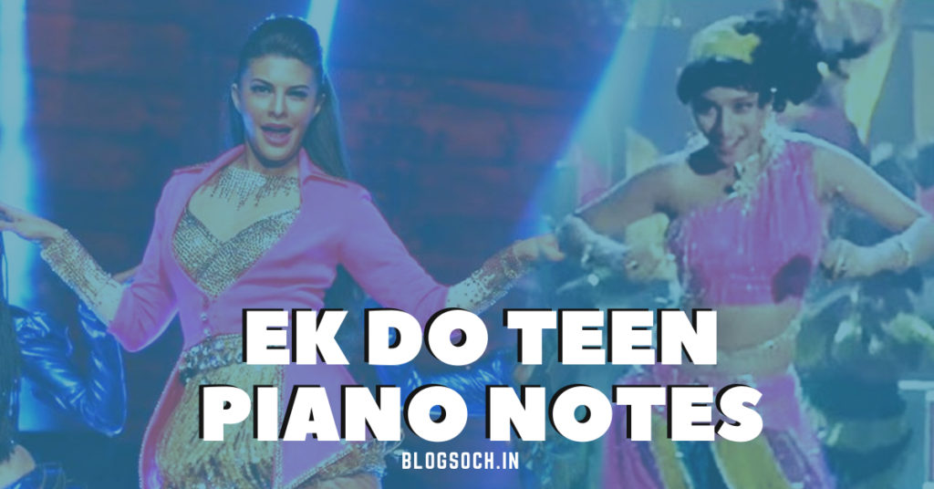 Ek Do Teen Song Piano Notes