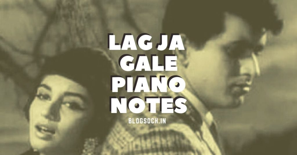 Lag Ja Gale Piano Notes