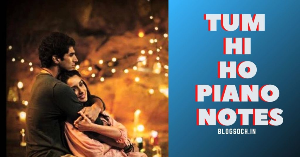 Tum Hi Ho Piano Notes