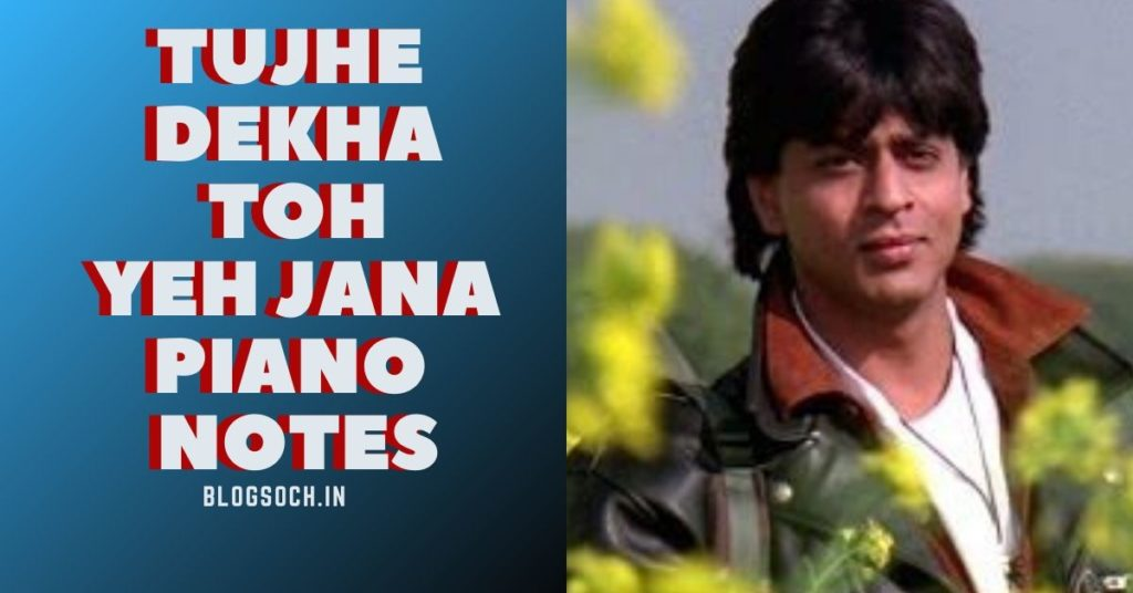Tujhe Dekha Toh Yeh Jana Sanam Piano Notes