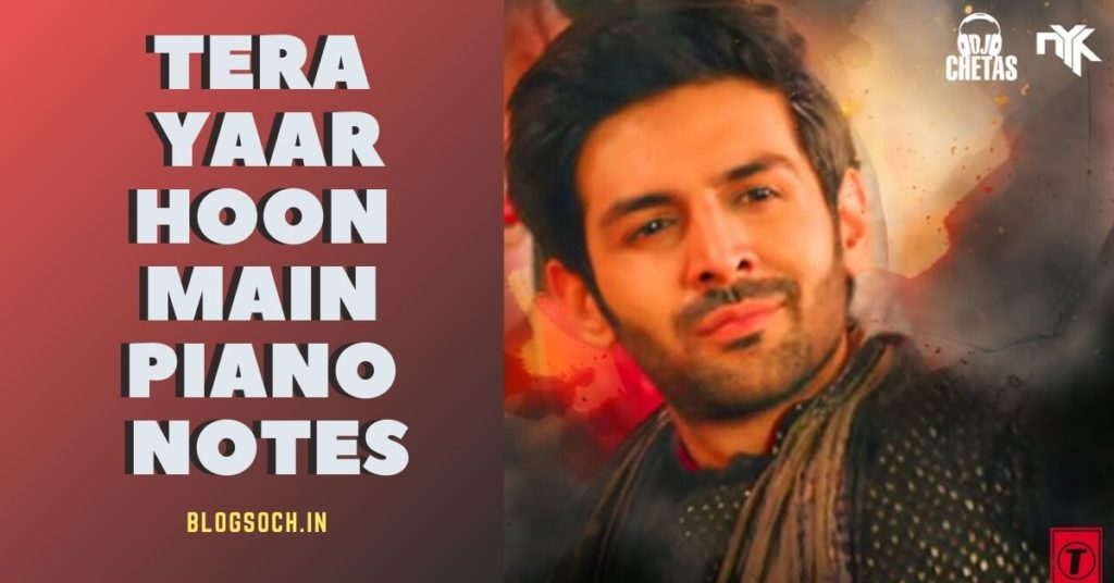 Tera Yaar Hoon Main Piano Notes