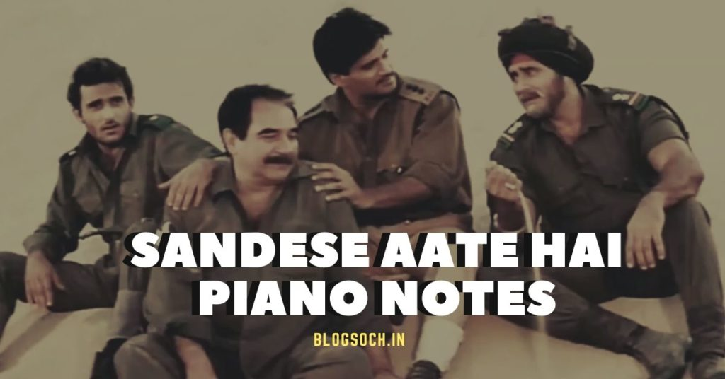 Sandese Aate Hai Piano Notes