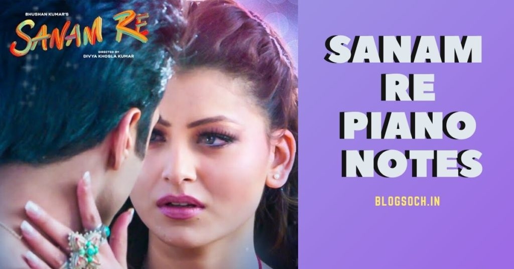 Sanam Re Piano Notes