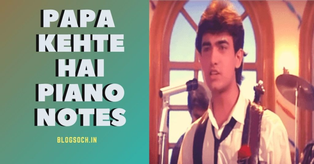 Papa Kehte Hai Piano Notes