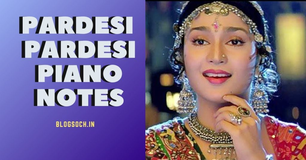 Pardesi Pardesi Piano Notes