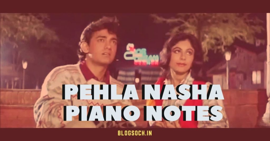 Pehla Nasha Piano Notes