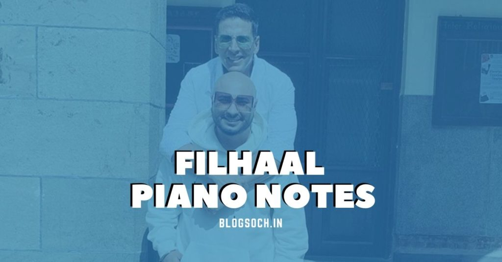 Filhaal Piano Notes