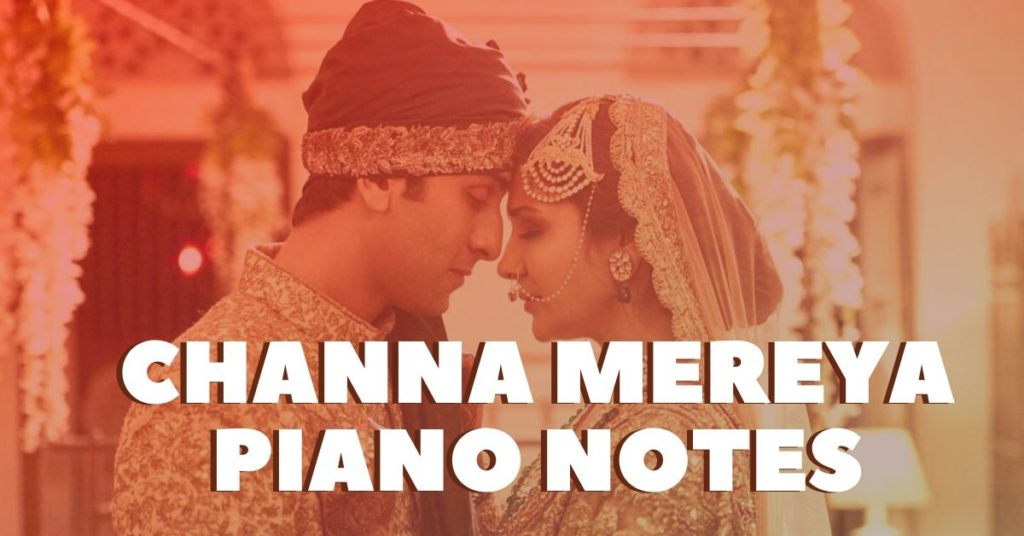 Channa Mereya Piano Notes
