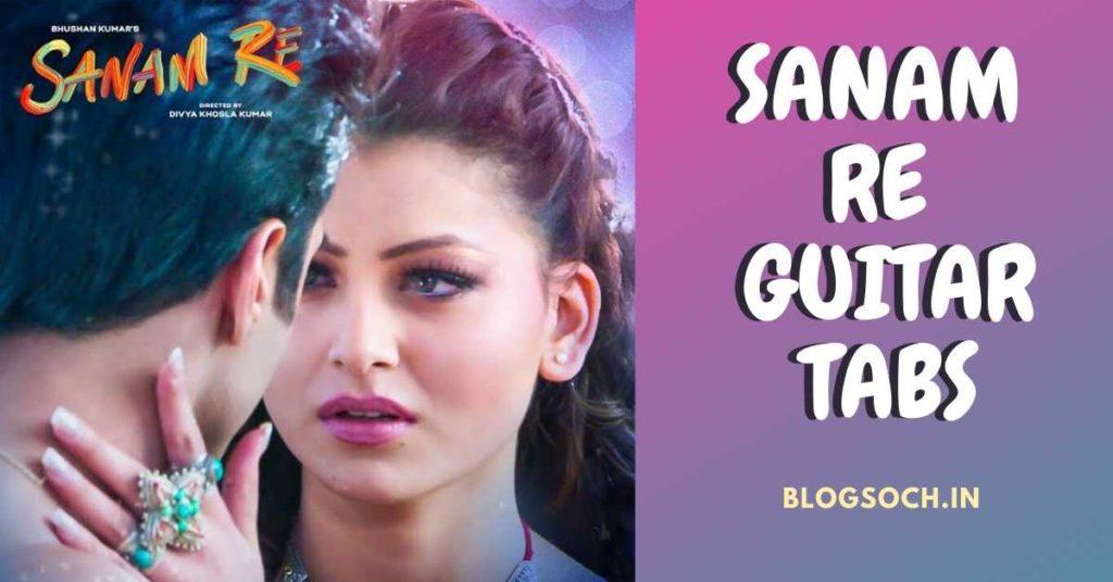 Sanam Re Guitar Tabs