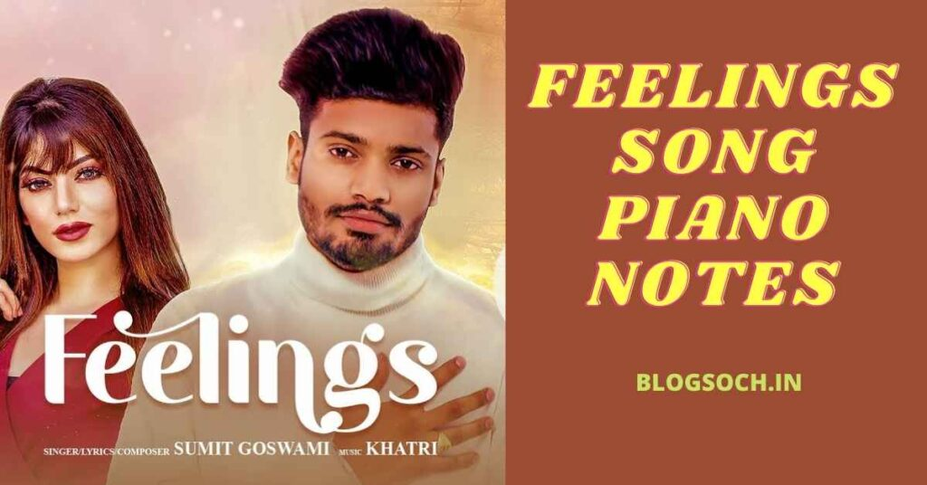 Sumit Goswami Feeling Song Piano Notes