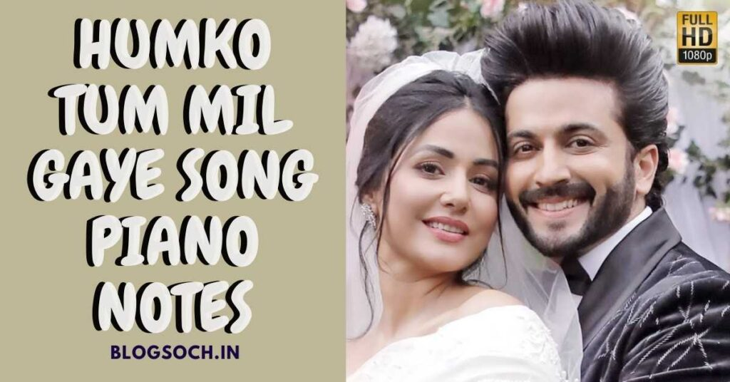Humko Tum Mil Gaye Song Piano Notes